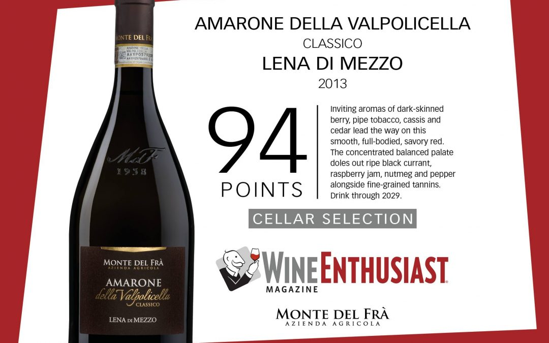 2013 Montel del Fra Amarone receives 94 points and Cellar Selection from Wine Enthusiast